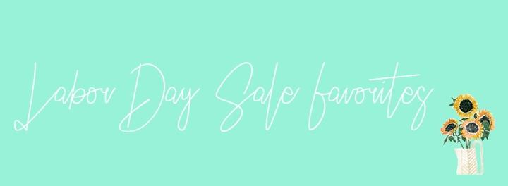 Labor Day SaleFavorites!